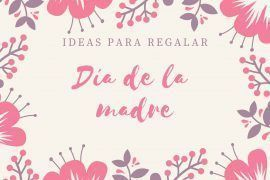 ideas-regalos-dia-la-madre-este-2019